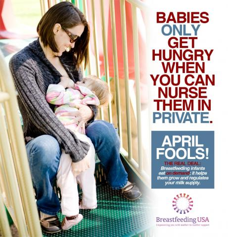 "Mother nursing a toddler at a playground. ""Babies only get hungry when you can nurse them in private. April Fools! The real deal:  breastfeeding infants eat on demand; it helps them grow and regulates your milk supply."""
