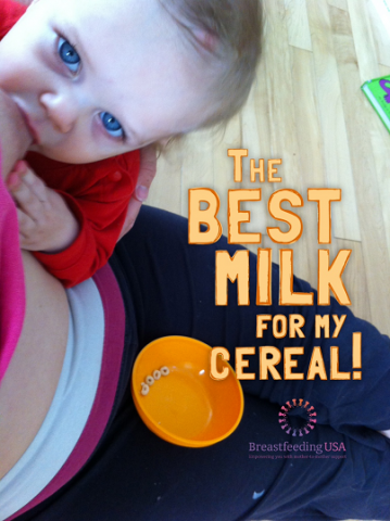 "Baby at the breast, with a cereal bowl in mother's lap. ""The best milk for my cereal!"""