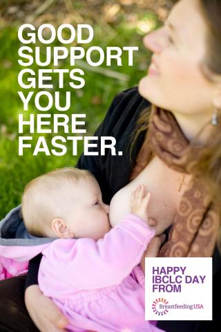 "A smiling mother nurses her baby outdoors. ""Good support gets you here faster. Happy IBCLC Day."""